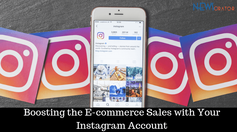 Boosting the E-commerce Sales with Your Instagram